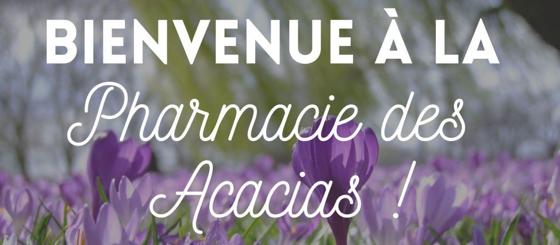 Bienvenue à la Pharmacie des Acacais!