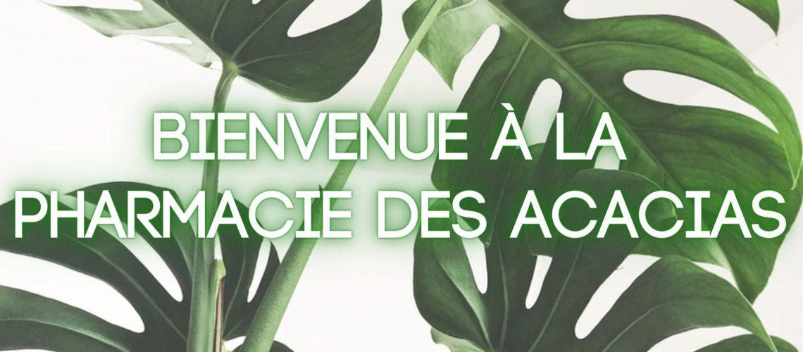 BIENVENUE à la Pharmacie des acacias